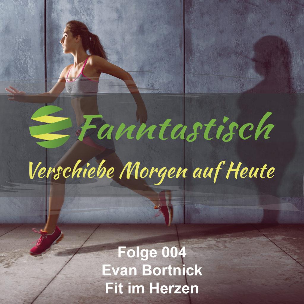 FANN004 - Evan Bortnick - Fit im Herzen